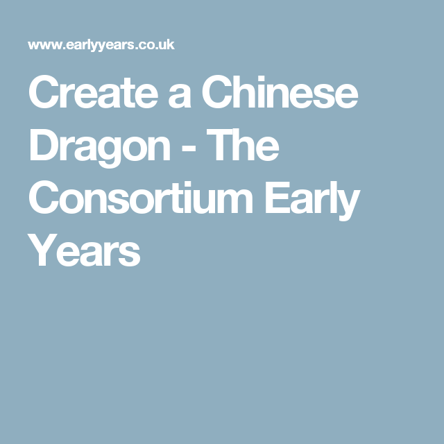 Create a Chinese Dragon - The Consortium Early Years