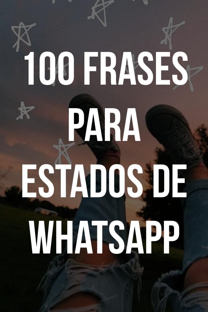 100 Frases Para Estados De Whatsapp Frases Bonitas Frases