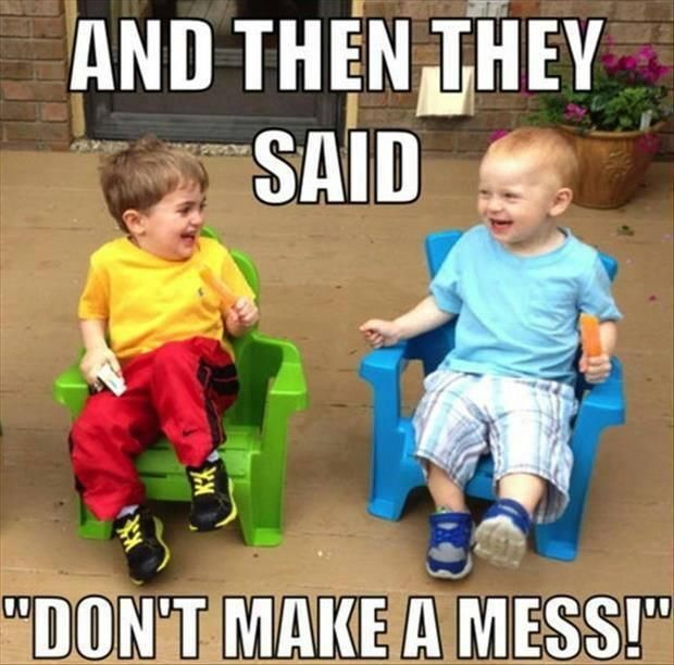 960a10dd1a09c93ef92fc72f17403d5e this is what my kids at the daycare do daily! make me laugh
