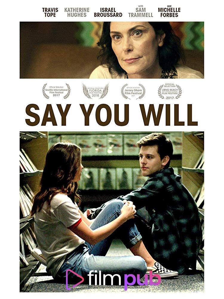 Say You Will Türkçe Altyazılı Izle Film Izle 2019 Pinterest