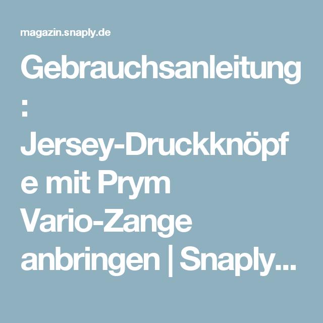 Gebrauchsanleitung: Jersey-Druckknöpfe mit Prym Vario-Zange anbringen | Snaply-Magazin