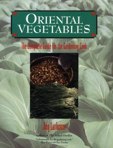 Oriental Vegetables: The Complete Guide for the Gardening Cook by Joy Larkcom http://www.amazon.com/dp/1568360177/ref=cm_sw_r_pi_dp_DcHEub0EM1M4J