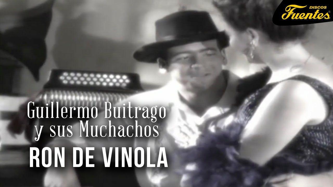 Ron De Vinola Guillermo Buitrago Y Sus Muchachos Discos Fuentes Musica Colombiana Ron Guillermo