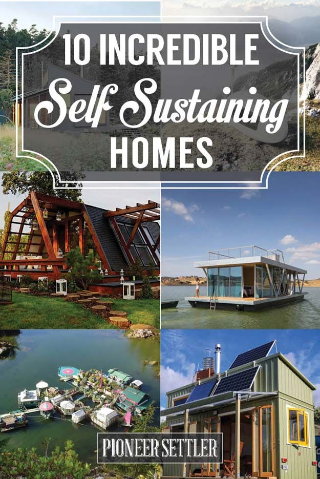 15 Incredible Self-Sustaining Homes For Your Homesteading
