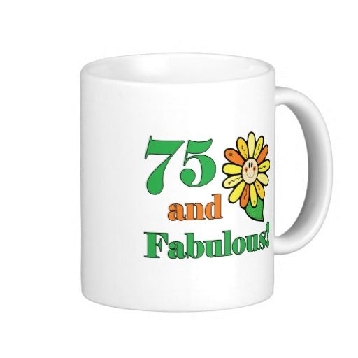 Fabulous 75th Birthday Gifts Mugs