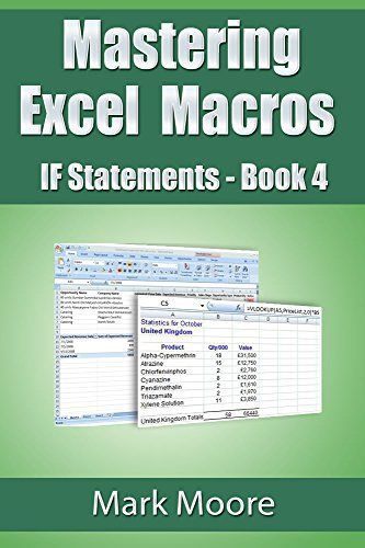 Product review for Mastering Excel Macros - IF Statements (Book 4) -  Reviews of Mastering Excel Macros – IF Statements (Book 4). Mastering Excel Macros – IF Statements (Book 4) – Kindle edition by Mark Moore. Download it once and read it on your Kindle device, PC, phones or tablets. Use features like bookmarks, note taking and highlighting while reading Mastering Excel Macros – IF Statements (Book 4).. Buy online at BestsellerOutlets Products Reviews