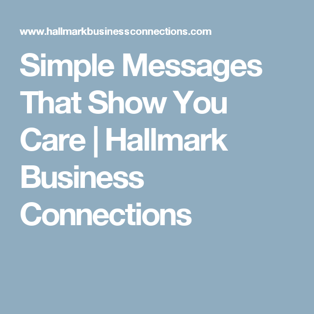 Simple messages that show you care hallmark business connections simple messages that show you care hallmark business connections m4hsunfo