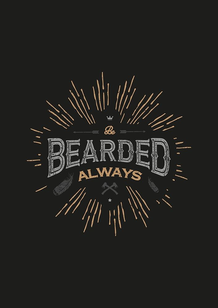 BE BEARDED ALWAYS by snevi #tshirts & #hoodies, #stickers, #iphonecases, #samsunggalaxycases, #posters, #home #decors, #totebags, #prints, #cards, #kids #clothes, #ipadcases, and #laptop #skins #typography #illustration #vecto #vector #vectordesign #illustrator #type #typo #dailyfont #dailytype #artoftype #fontart #redbubble #designbyhumans #snevi #vintage #bebardedalways #bebearded #beard #bearded #quote #quotes