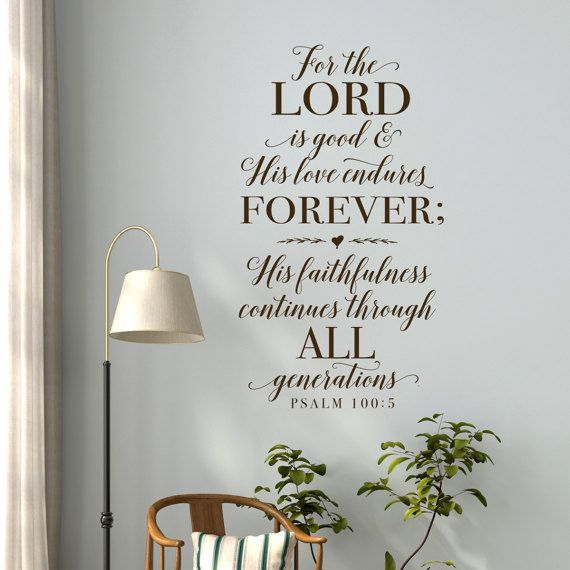 Christian Wall Decor   Bible Verse Wall Decal Psalm 100:5   Wall Word Art    For The Lord Is Good   Scripture Wall Decal   Wall Stickers