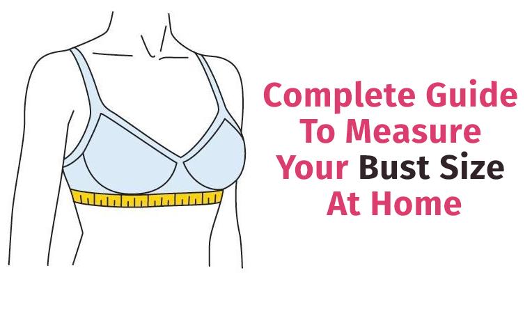 Complete Guide To Measure Your Bust Size At Home Brasizecalculator Measureyourbracupsize Measur Measure Bra Size Bra Size Calculator Post Mastectomy Bras