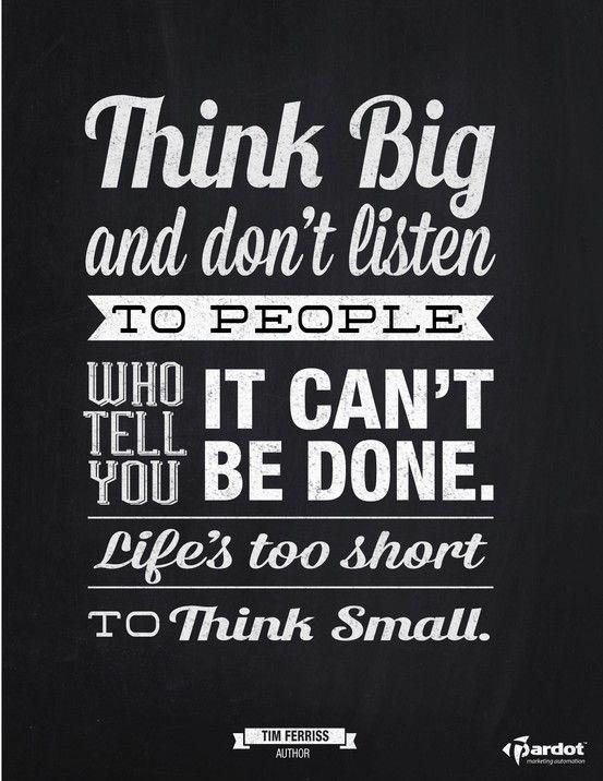 Blaze your own path... Think BIG! Achieve Pinterest