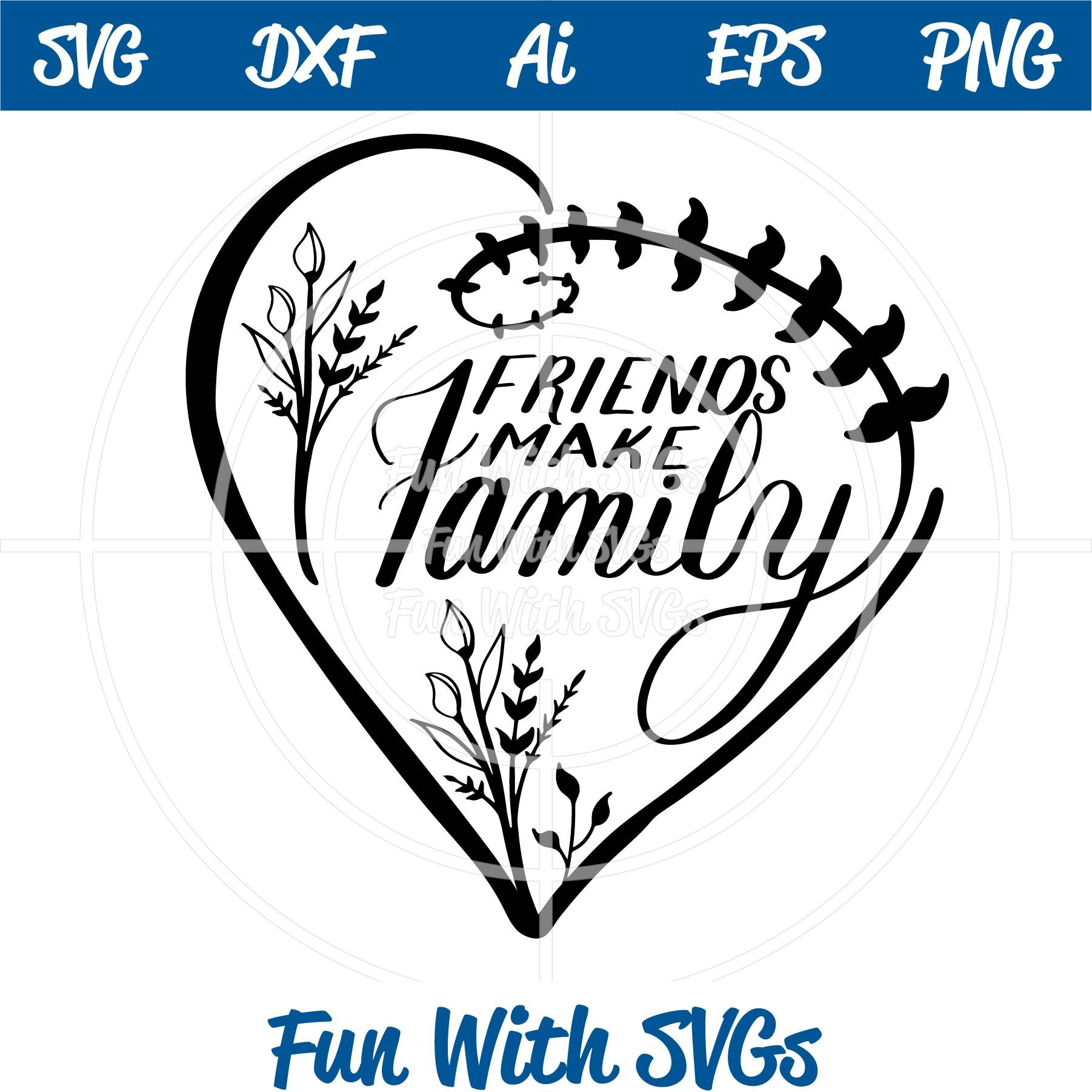 Friends Make Family SVG File Svg, How to make, Handlettering