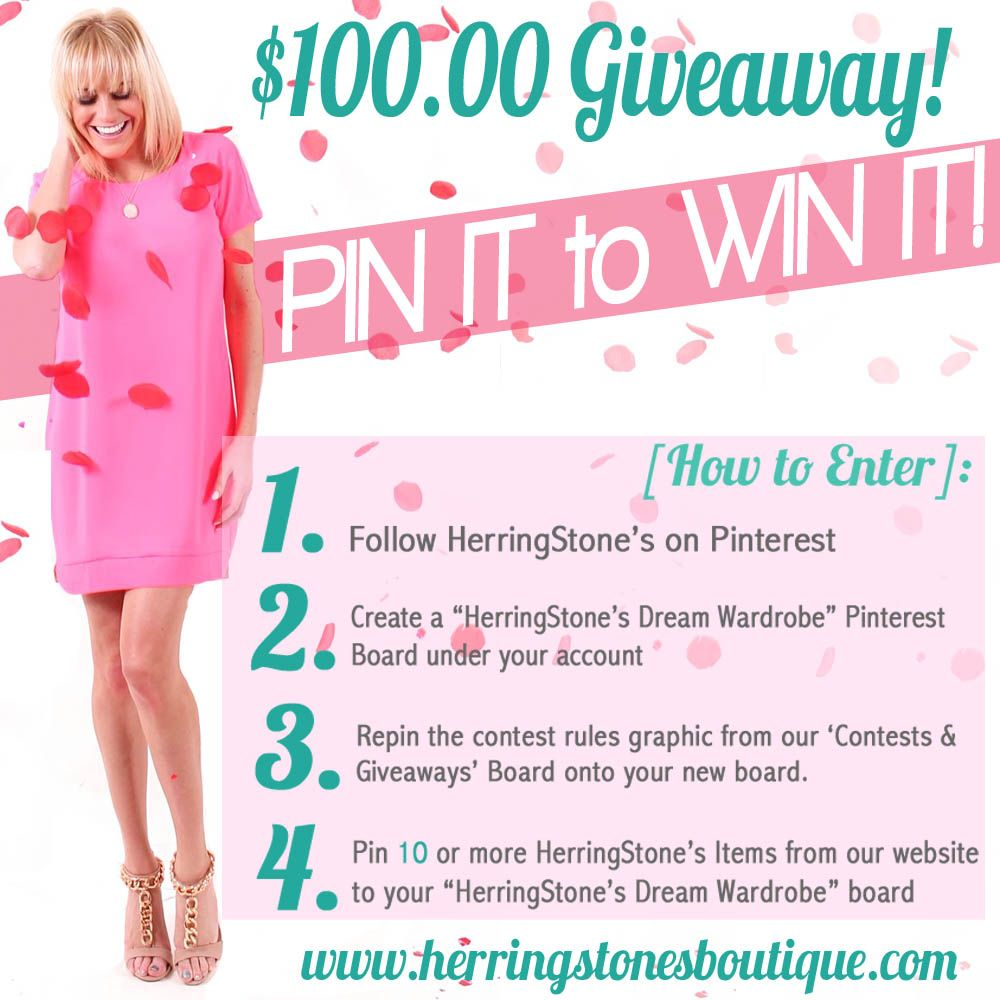 """HerringStone's PIN IT to WIN IT! 1. Follow HerringStone's on Pinterest. 2. Create a Pinterest board called """"HerringStone's Dream Wardrobe"""" on your account. 3. Repin the contest rules from our onto your board. 4. Pin 10 or more HerringStone's items from www.herringstonesboutique.com onto your board. Be creative!!! We will pick our favorite board and that person will win a $100.00 shopping spree to www.herringstonesboutique.com! Contest runs 2/10/14-2/17/14! Ready. Set. Start pinning!!!"""