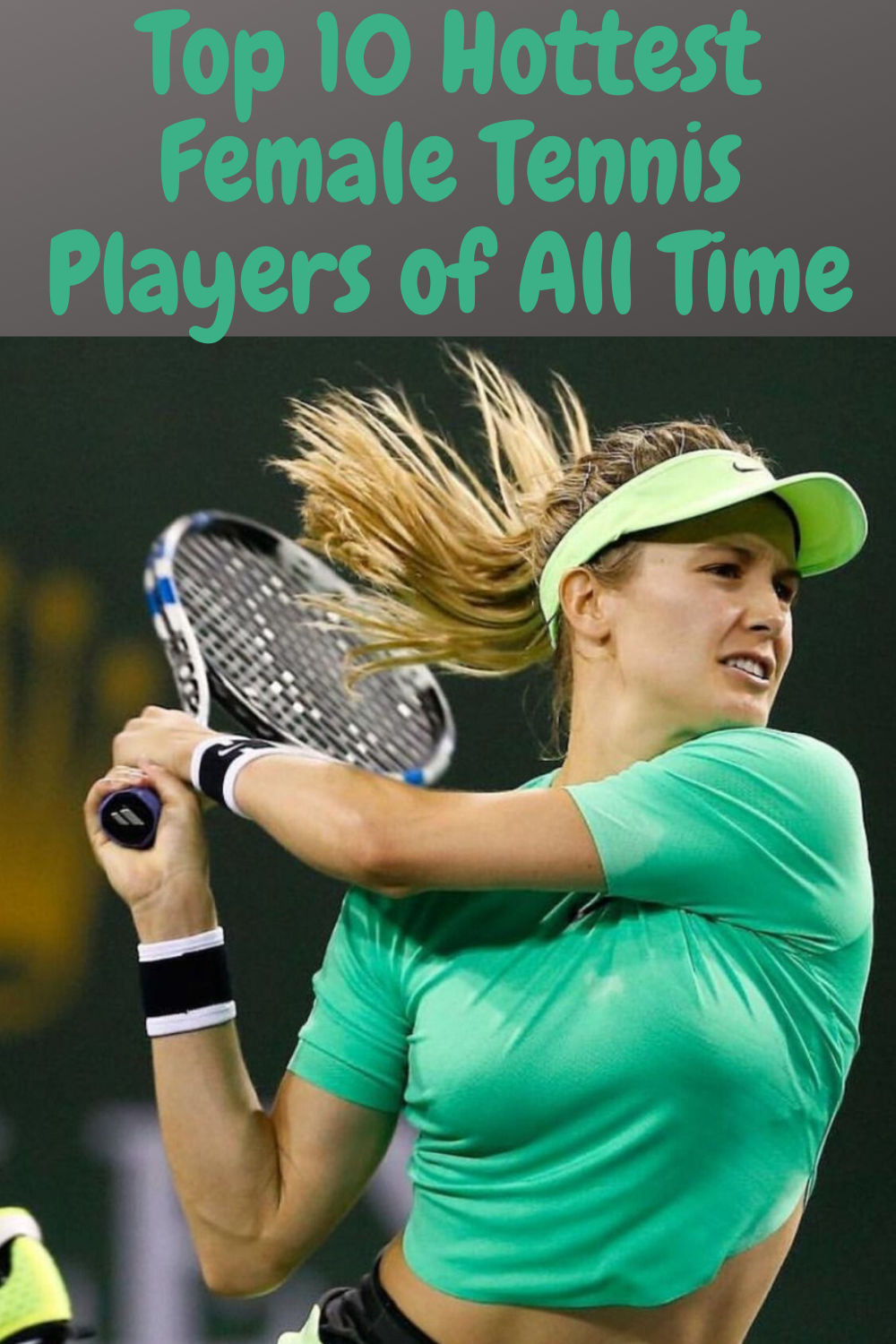 Top 10 Hottest Female Tennis Players Of All Time In 2020 Tennis Players Female Tennis Players Good Movies To Watch