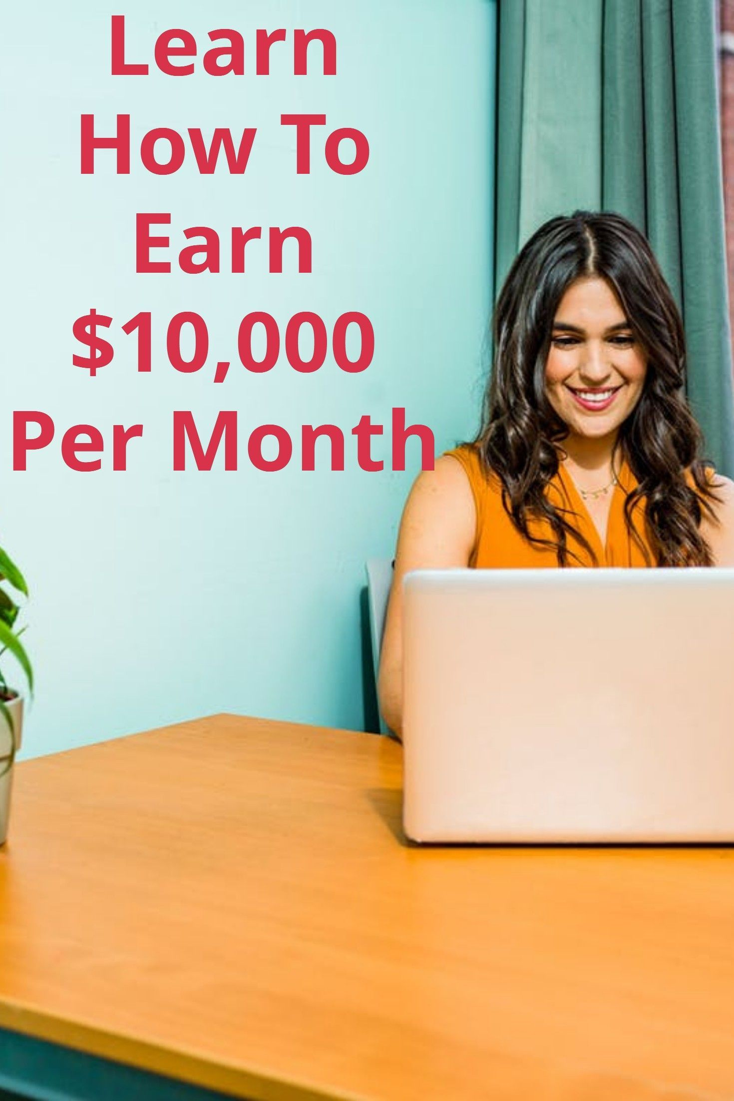 Learn the fastest way to earn 10,000 per month. Only