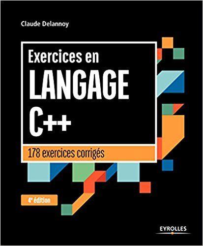 Exercices en langage C++: 178 exercices corrigés - Claude ...