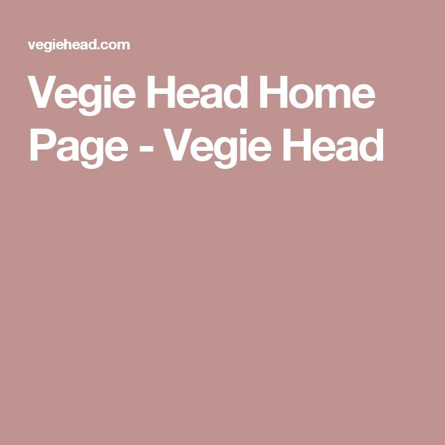 Vegie Head Home Page - Vegie Head