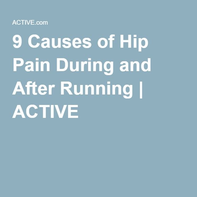 9 Causes of Hip Pain During and After Running | ACTIVE