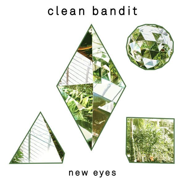 Clean Bandit New Eyes Itunes Plus Aac M4a 2014 Music