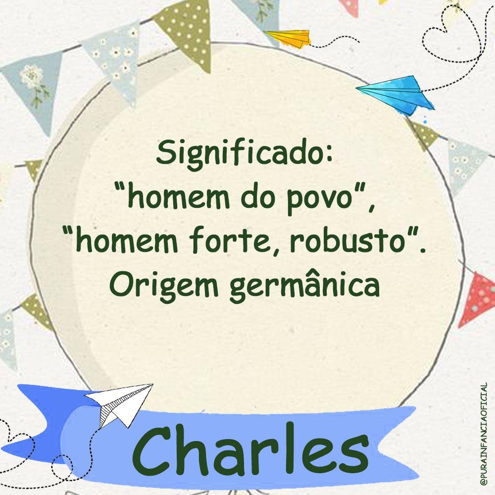 Significado E Origem Do Nome Charles Significados Dos Nomes
