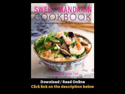 Download pdf sweet mandarin classic and contemporary chinese recipes download pdf sweet mandarin classic and contemporary chinese recipes with gluten and dairy free variations http forumfinder Choice Image