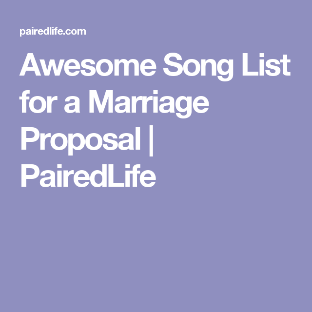 Awesome Song List For A Marriage Proposal Marriage Proposals