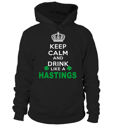 # Keep Calm And Drink Like HASTINGS .  HOW TO ORDER:1. Select the style and color you want: 2. Click Reserve it now3. Select size and quantity4. Enter shipping and billing information5. Done! Simple as that!TIPS: Buy 2 or more to save shipping cost!This is printable if you purchase only one piece. so dont worry, you will get yours.Guaranteed safe and secure checkout via:Paypal | VISA | MASTERCARD