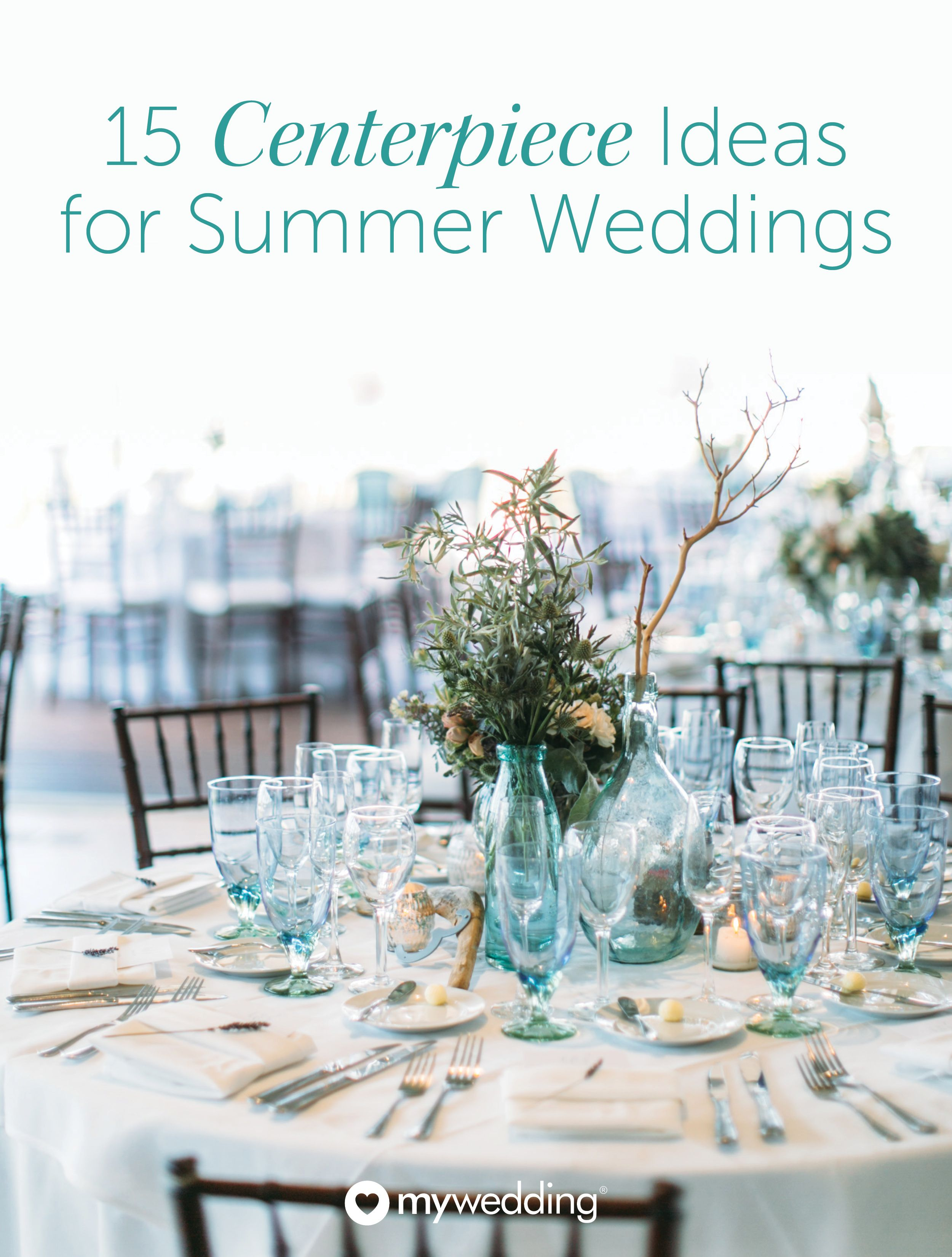 15 Summer Wedding Centerpieces You\'ll Fall in Love With | Pinterest ...