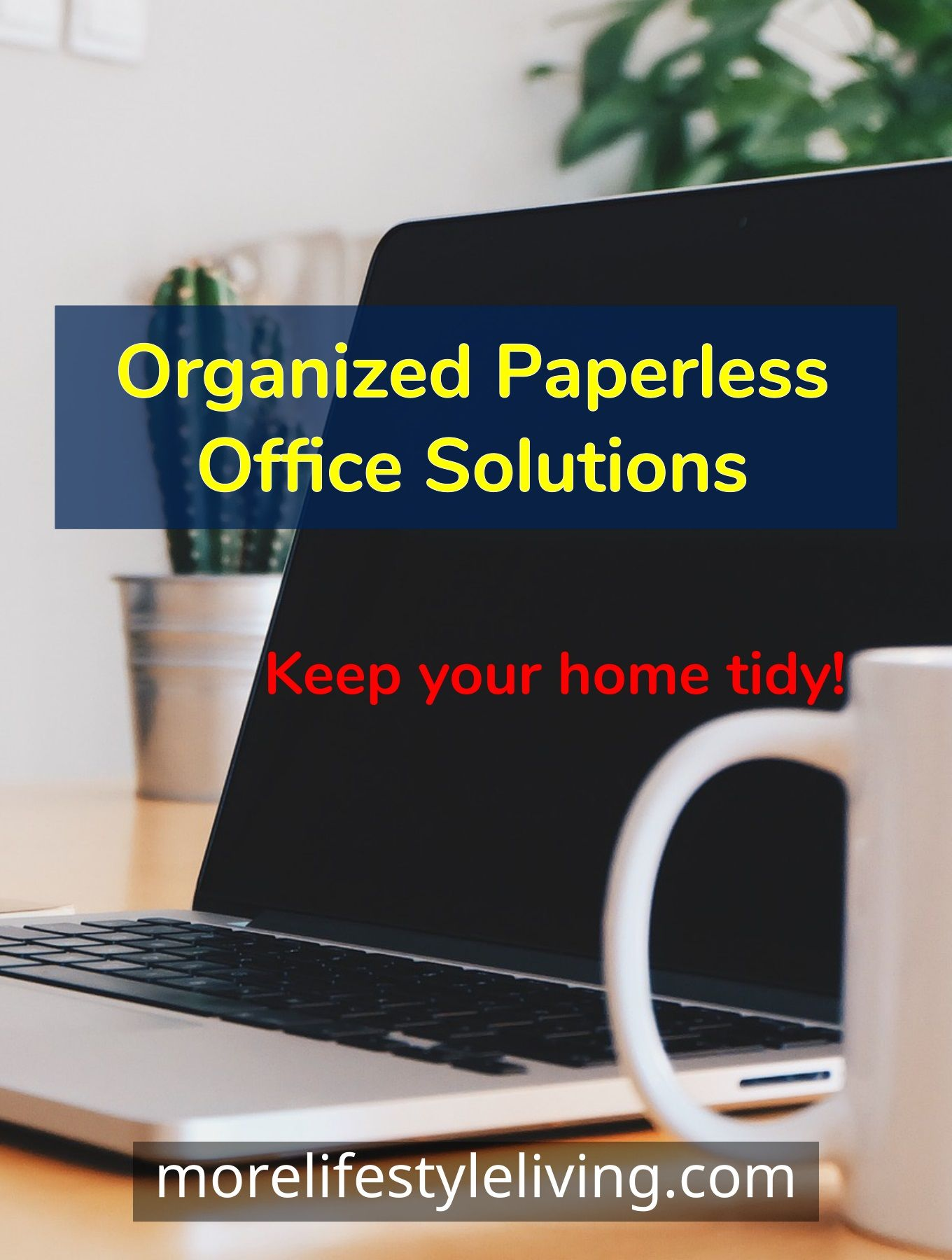 How to eliminate paper clutter with the use of these office supplies office tools and organization hacks. Discover ways to save the environment and help keep your home more organized! #declutter #minimalist #morelifestyleliving