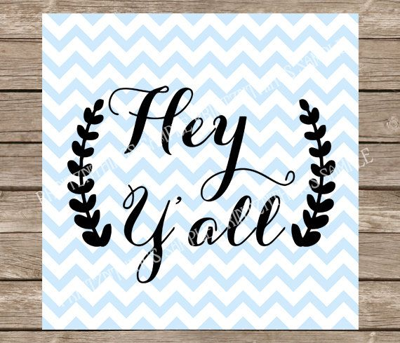 Hey Y All Svg Hey Yall Svg Country Svg Southern Svg Home Etsy Svg Quotes Tribal Svg Quote Svg Files