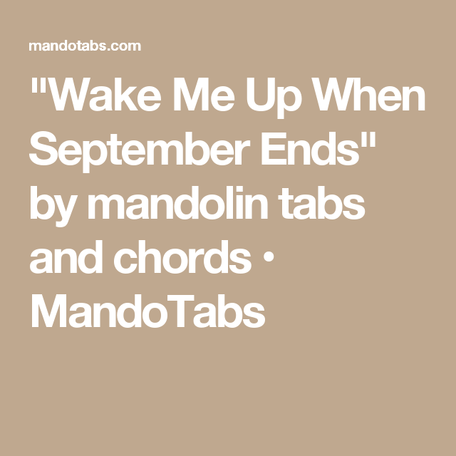 Wake Me Up When September Ends\