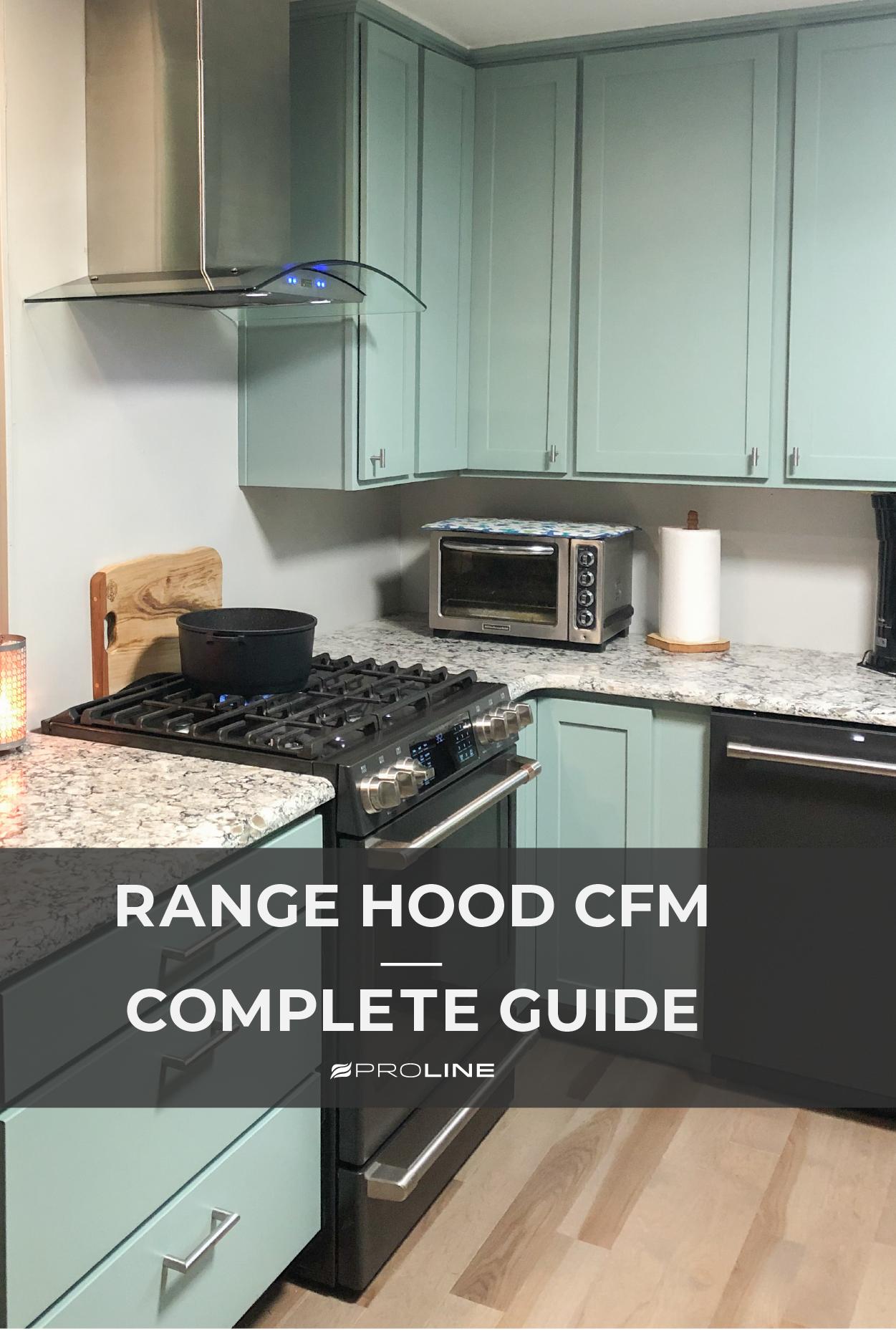 How Many Cfm Do I Need For My Range Hood Range Hood Kitchen Design Design