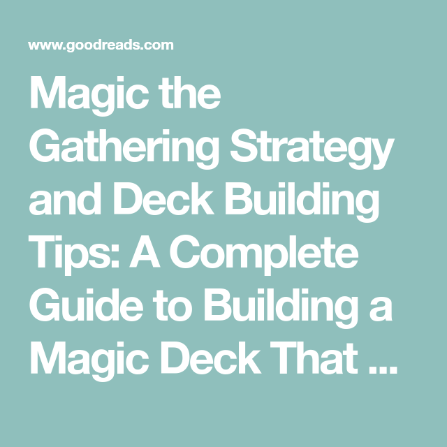 Magic The Gathering Strategy And Deck Building Tips A Complete Guide To Building A Magic Deck That Wins By Magic The Gathering Building A Deck The Gathering