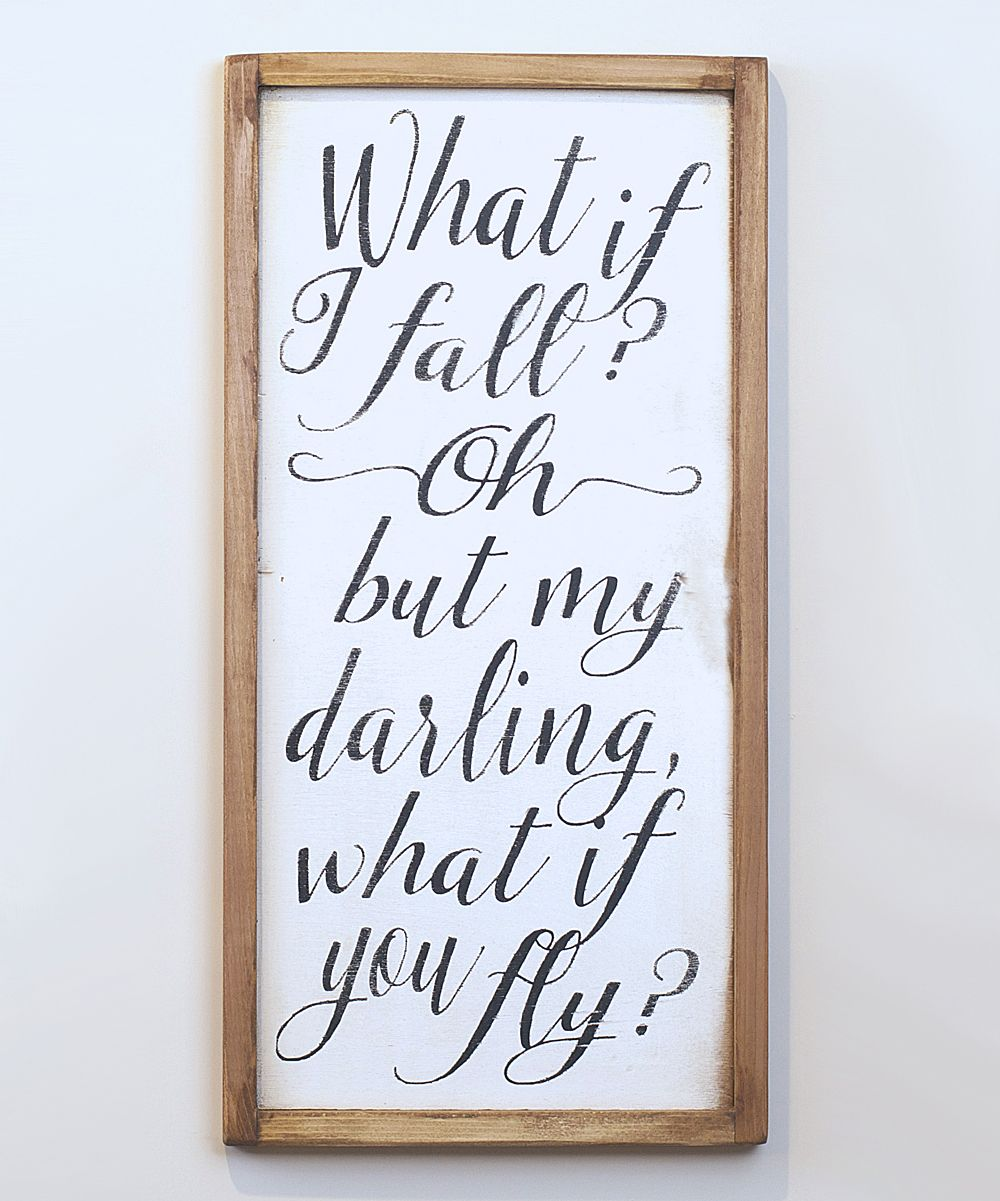 Happiness Is Homemade Handpainted Sign Handmade 12x12 Wall: What If I Fall? Oh, But My Darling, What If You Fly