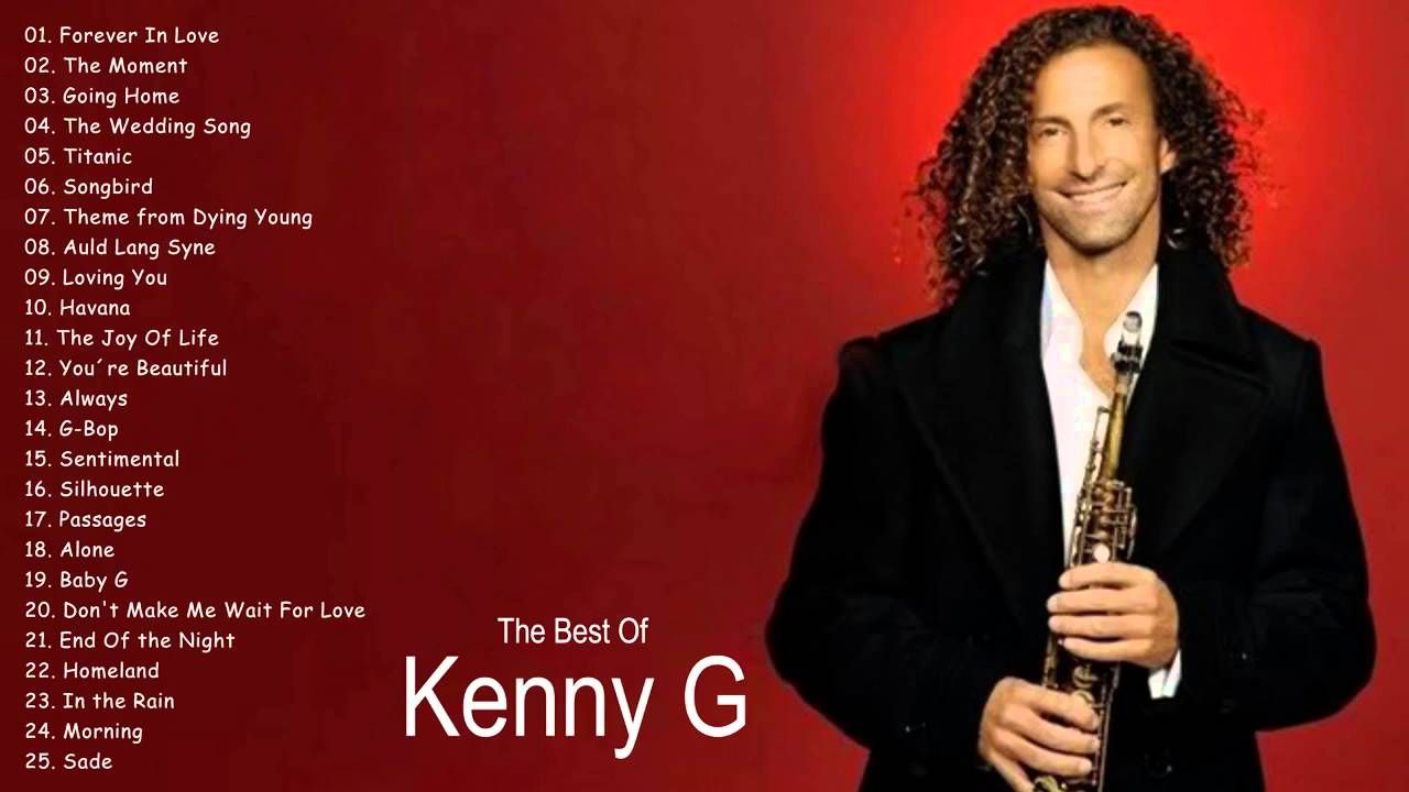 The Best Of Kenny G Kenny G Greatest Hits Best Of Saxophone