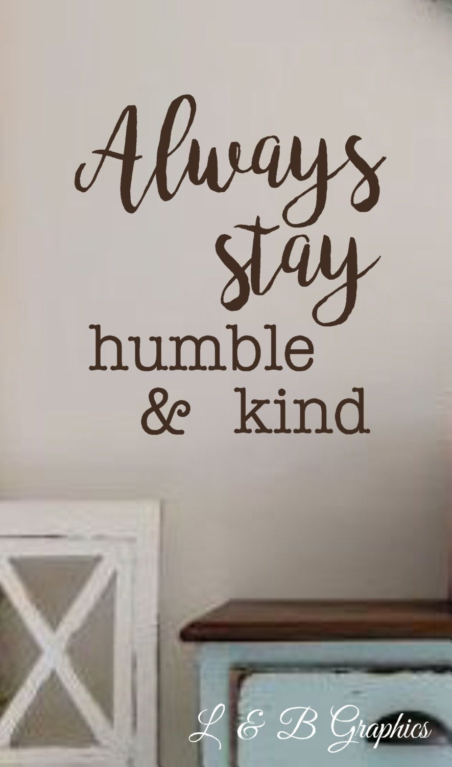 always stay humble kind vinyl wall decal wall quotes With vinyl lettering scripture