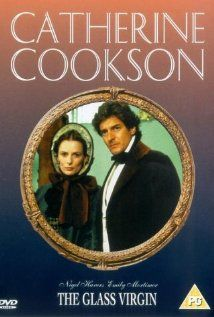 The Glass Virgin Miniseries Based On The Story By Catherine Cookson Brendan Coyle Manuel Mendoz With Images Catherine Cookson Great Movies To Watch Romance Movies Best