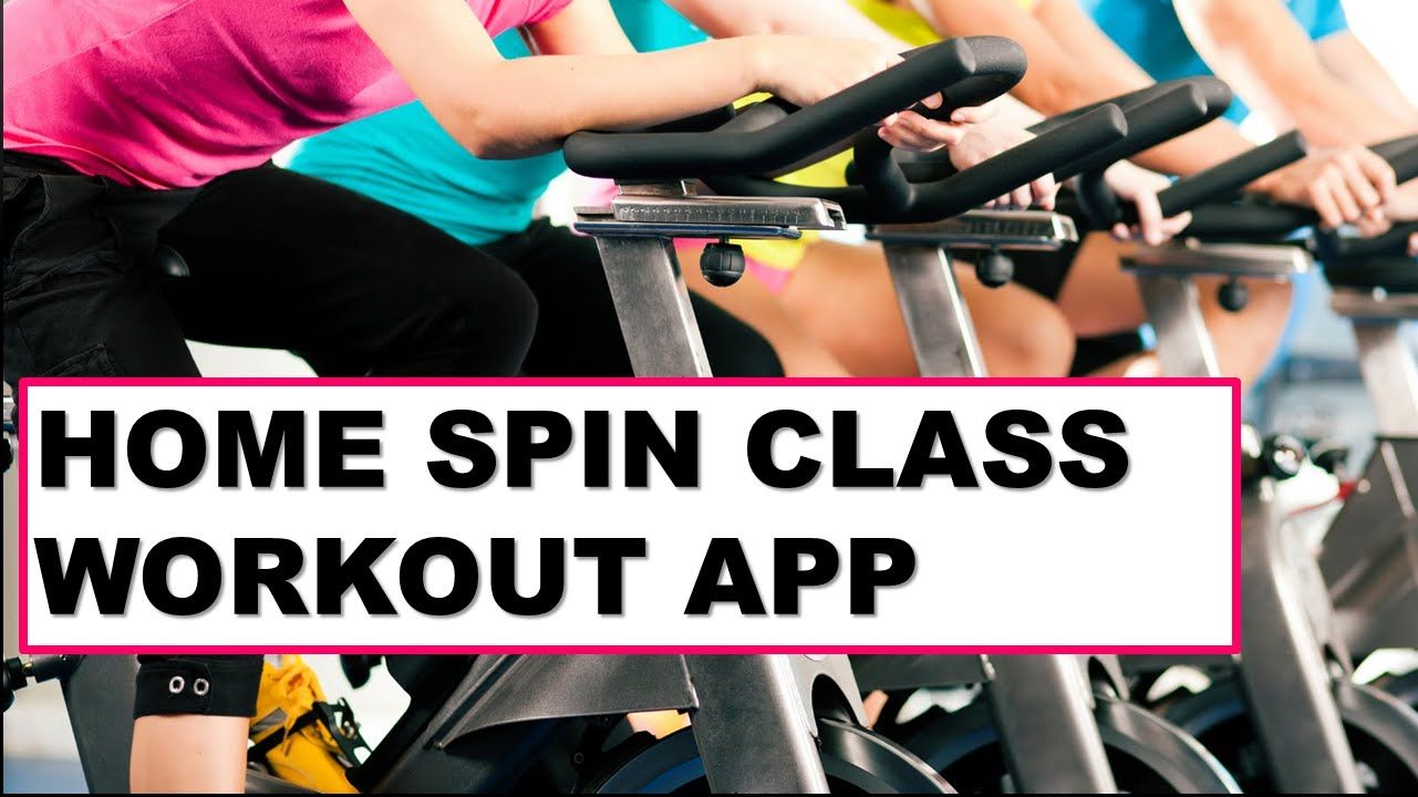 Home Spin Class Workout App With Images Spin Class Workout Workout Apps Spin Class