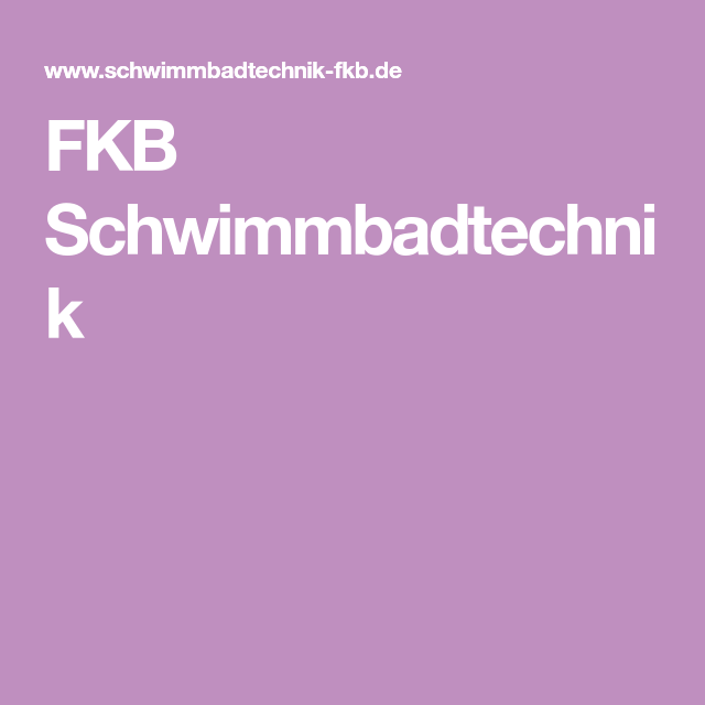 Fkb Schwimmbadtechnik Poolbau Pinterest