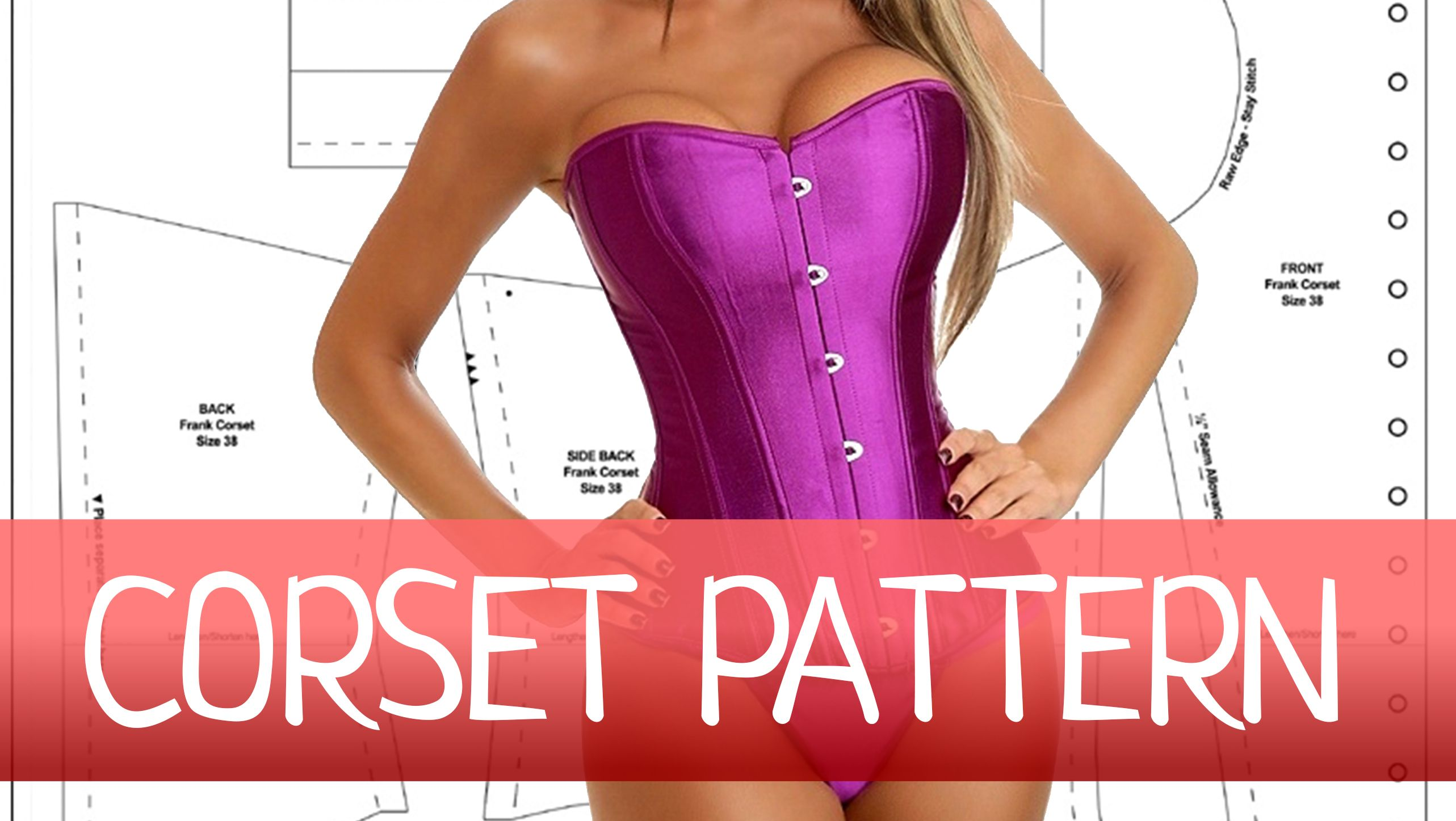 Corset pattern - how to alter and adjust to a different sizes and ...