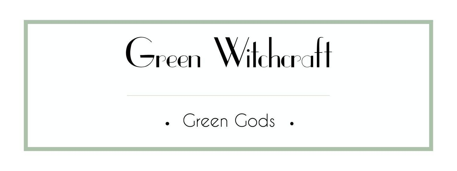 Green Witchcraft Course - Green Gods #greenwitchcraft Green Witchcraft Course - Green Gods #greenwitchcraft