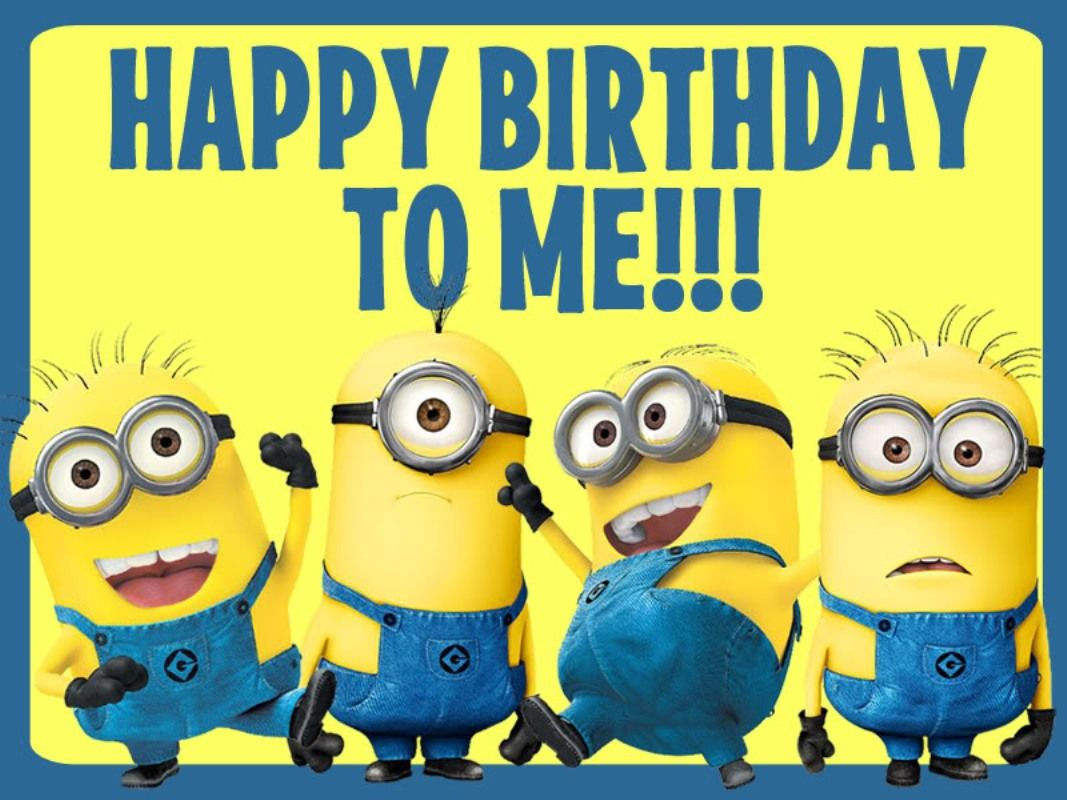 It S My Birthday With Images Happy Birthday Minions