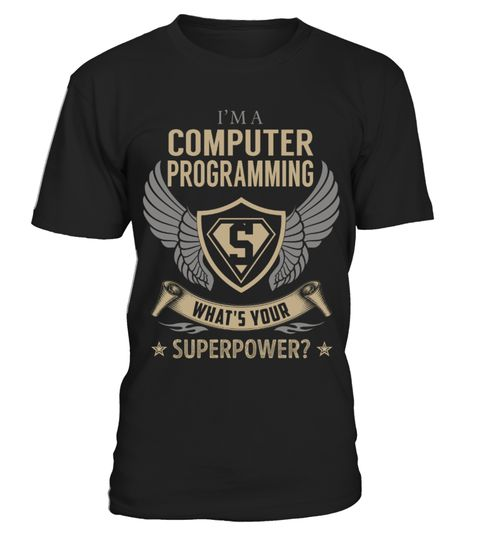 """# Computer Programming - Superpower .  Special Offer, not available anywhere else!      Available in a variety of styles and colors      Buy yours now before it is too late!      Secured payment via Visa / Mastercard / Amex / PayPal / iDeal      How to place an order            Choose the model from the drop-down menu      Click on """"Buy it now""""      Choose the size and the quantity      Add your delivery address and bank details      And that's it!"""