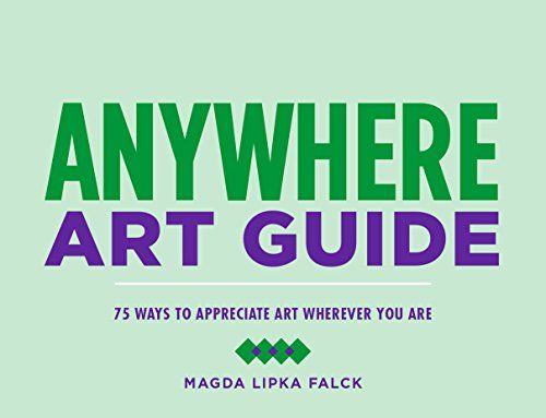 Anywhere Art Guide: 75 Ways to Appreciate Art Wherever You Are by Magda Lipka Falck http://www.amazon.com/dp/B00SWAOLK0/ref=cm_sw_r_pi_dp_N6BWwb0WST2J2