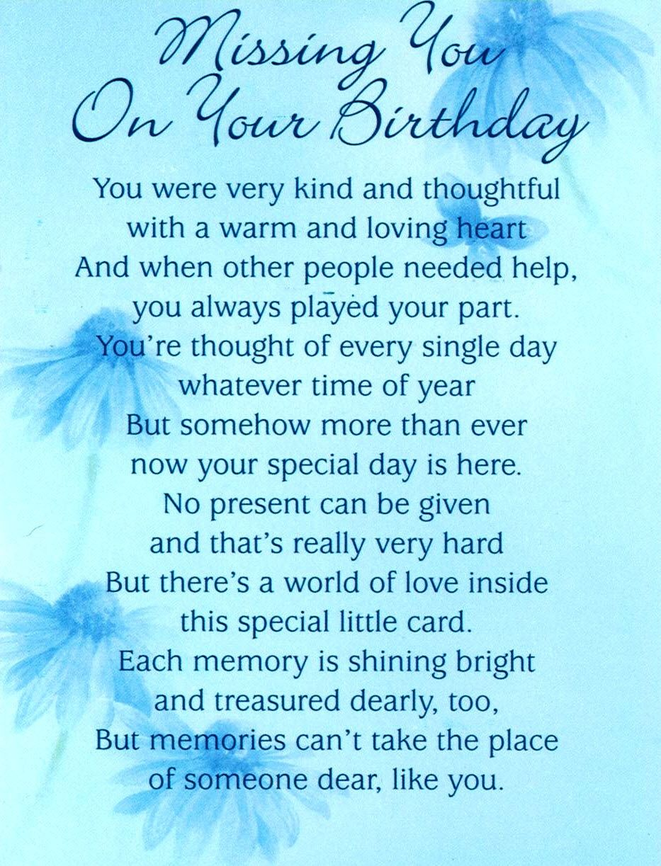 missing you on your birthday you were very kind and thoughtful