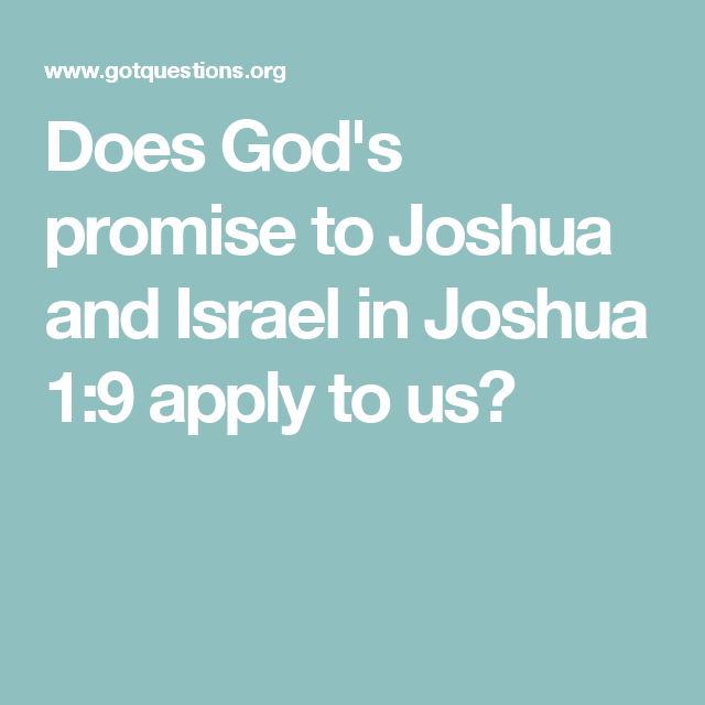 Does God's promise to Joshua and Israel in Joshua 1:9 apply