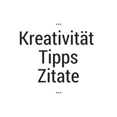 Sammlung Zum Thema Kreativität Tipps Zitate Kreativitä