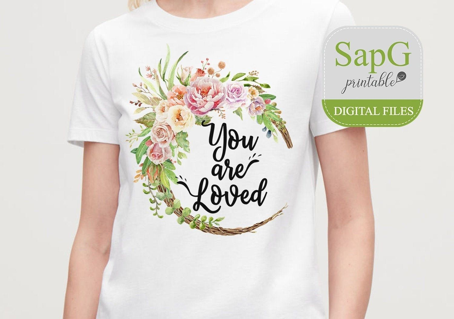 You Are Loved T Shirts Digital Files Png Floral Watercolor