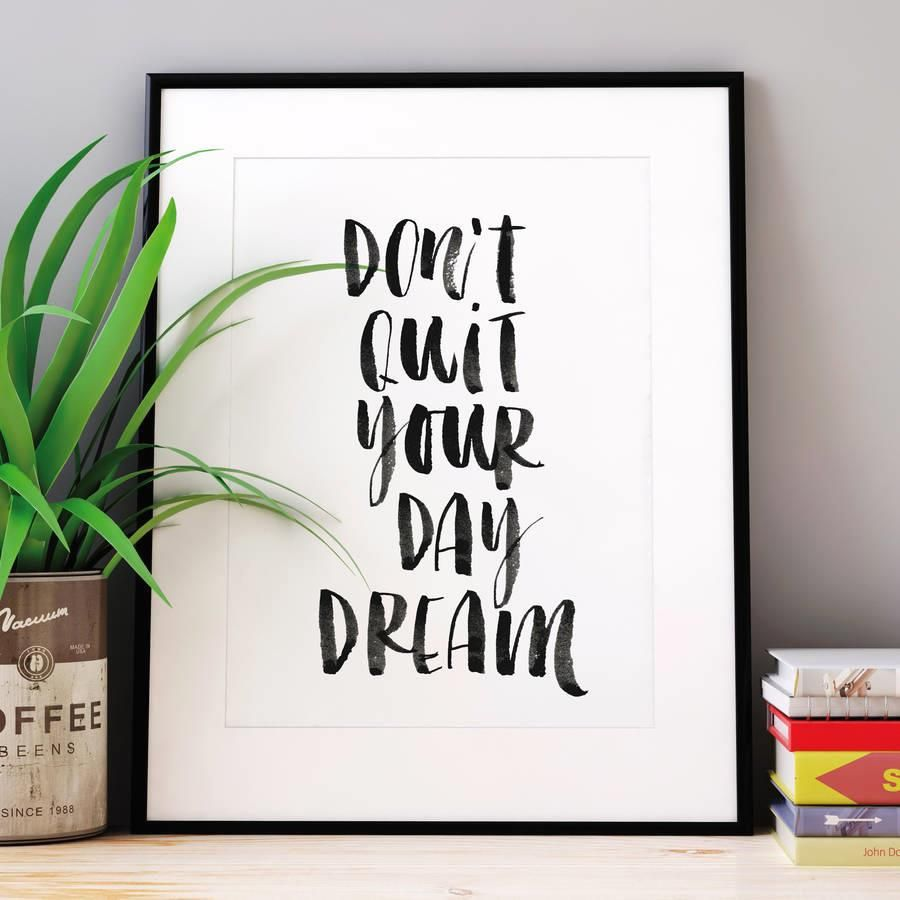 Don't Quit Your Daydream http://www.amazon.com/dp/B0176MG2JW  motivational poster word art print black white inspirational quote motivationmonday quote of the day motivated type swiss wisdom happy fitspo inspirational quote