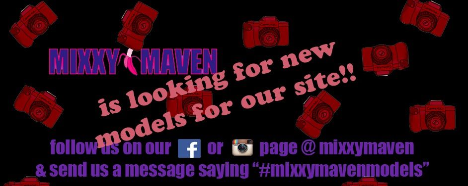 Connect with us on Facebook or Instagram for a chance to be a new Mixxy model!